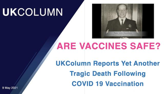 Are vaccines safe? UK Column reports yet another tragic death following COVID-19 vaccination.